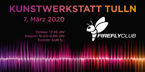 Firefly Club Party am 07.03.2020 in Tulln