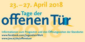 Jugend am Werk Tage der offenen Tür 23. bis 27. April 2018