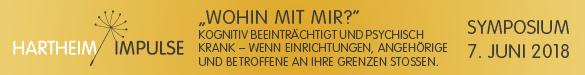 Hartheim Impulse - Fachsymposium zum Thema: Wohin mit mir? Kognitiv beeinträchtigt und psychisch krank - wenn Einrichtungen, Angehörige und Betroffene an ihre Grenzen stoßen. Am Donnerstag, 7. Juni 2018 in Alkoven / Oberösterreich. Mehr Infos: Hier klicken!