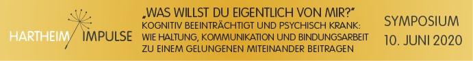 Hartheim Symposium 2020: WAS WILLST DU EIGENTLICH VON MIR? Kognitiv beeinträchtigt und psychisch krank - Wie Haltung, Kommunikation und Bindungsarbeit zu einem gelungenen Miteinander beitragen. Am 10. Juni 2020 in Alkoven/OÖ. Mehr Infos - hier klicken!