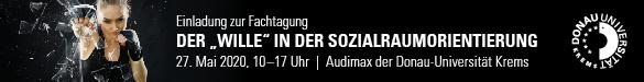 Fachtagung: Der Wille in der Sozialraumorientierung, Donau-Universität Krems, 27. Mai 2020, 10:00 bis 17:00 Uhr, Mehr Infos: hier klicken!