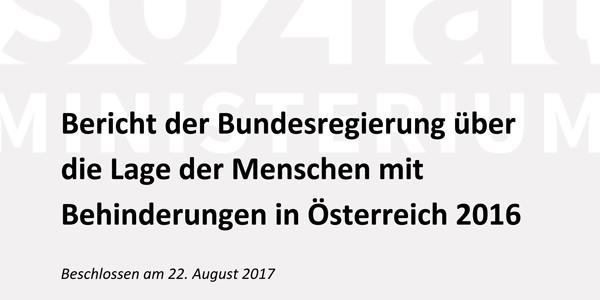 Bericht der Bundesregierung über die Lage der Menschen mit Behinderungen in Österreich 2016
