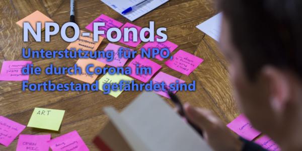 NPO-Fonds Unterstützung für NPO, die durch Corona im Fortbestand gefährdet sind