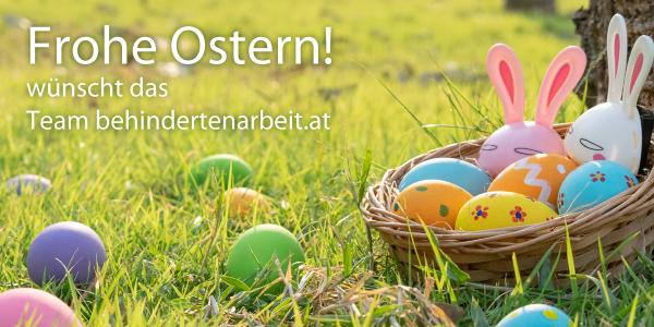 Frohe Ostern! wünscht das Team behindertenarbeit.at