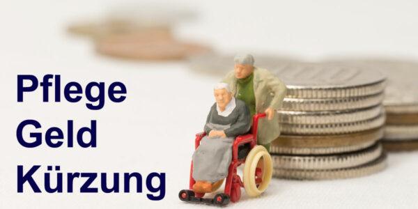 Pflegegeldkürzung