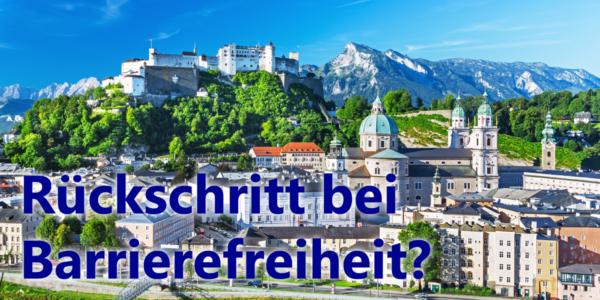 Rückfall hinsichtlich der Barrierefreiheit in Salzburg
