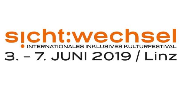 sichtwechsel Internationales Inklusives Kulturfestival, 3. - 7. Juni 2019 / Linz
