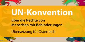 UN Behindertenrechtskonvention Übersetzung für Österreich