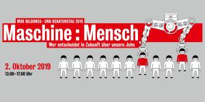 WUK Bildungs- und Beratungstag Maschine : Mensch